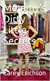 img - for Mommy's Dirty Little Secrets: Author combines hilarious jokes, great quotations and funny stories in all of his books. These are not your average joke ... the doctor a (Carey Erichson Joke Books) book / textbook / text book