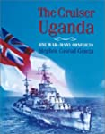 The Cruiser Uganda: One War - Many Co...