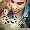 Wake Me Up Inside: Mates Collection, Book 1 Hörbuch von Cardeno C. Gesprochen von: Charlie David