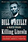 9781250012166: Killing Lincoln: The Shocking Assassination That Changed America Forever