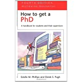 How to Get a PhD - 4th edition: A Handbook for Students and their Supervisors (Study Skills)by Estelle Phillips