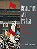 Revolution and Its Past: Indentities and Change in Modern Chinese History (2nd Edition)