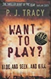 Want to Play? P. J. Tracy