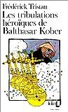 echange, troc Frédérick Tristan - Les tribulations héroïques de Balthasar Kober