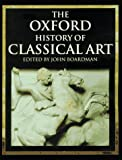 The Oxford History of Classical Art (0192853376) by Boardman, John