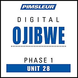 Ojibwe Phase 1, Unit 28 Audiobook
