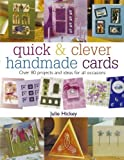 img - for Quick and Clever Handmade Cards: Over 80 Projects and Ideas for All Occasions by Julie Hickey (24-Sep-2004) Paperback book / textbook / text book
