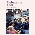 Debutante Hill | Lois Duncan