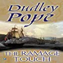 The Ramage Touch: The Lord Ramage Novels, No. 10 (       UNABRIDGED) by Dudley Pope Narrated by Steven Crossley