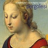 Pergolesi: Stabat Mater, Salve Regina, Messa