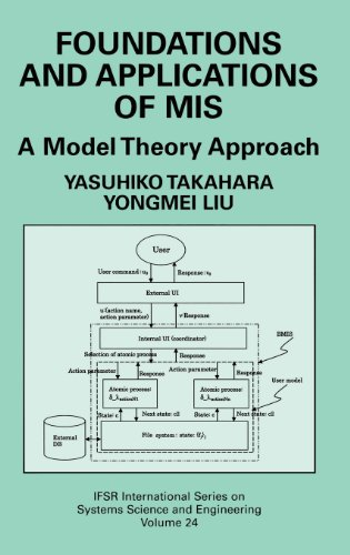 Foundations and Applications of MIS: A Model Theory Approach (IFSR International Series on Systems Science and Engineeri
