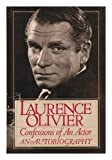 Confessions of an Actor: Laurence Olivier an Autobiography