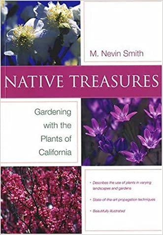 Native Treasures: Gardening With the Plants of California (Phyllis M. Faber Books)