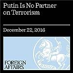 Putin Is No Partner on Terrorism | David Satter