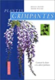 echange, troc Arnaud Travers, Didier Willery - Plantes grimpantes : Comment les choisir et les cultiver facilement