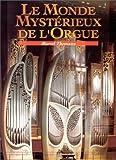Le monde mystérieux de l'orgue