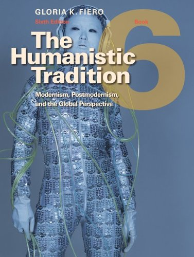 The Humanistic Tradition, Book 6: Modernism,...