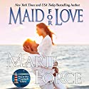 Maid for Love: The McCarthys of Gansett Island, Book 1 Audiobook by Marie Force Narrated by Holly Fielding