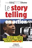 Le storytelling en action : Transformer un politique, un cadre d'entreprise ou un baril de lessive en héros de saga !
