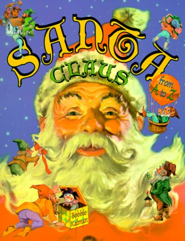 Santa Claus from A to Z, BOBBIE KALMAN, BARBARA BEDELL