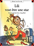 echange, troc Dominique de Saint Mars, Serge Bloch - Lili veut être une star