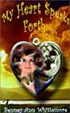 img - for My Heart Speaks Forth: Inspirational Christian Poetry with Bible Scriptures and Photography book / textbook / text book