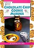 Chocolate Chip Cookie Murder: A Hannah Swensen Mystery Joanne Fluke