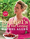 Rachel Allen Rachel's Food for Living