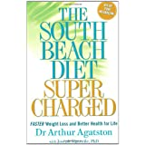 "South Beach Diet Supercharged: Faster Weight Loss and Better Health for Lifevon ""Arthur Agatston"""