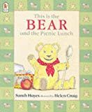 Sarah Hayes This is the Bear and the Picnic Lunch