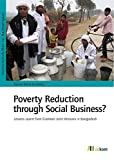 img - for Poverty Reduction Through Social Business?: Lessons Learnt from Grameen Joint Ventures in Bangladesh by Kerstin Maria Humberg (2016-04-01) book / textbook / text book