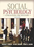 Social Psychology: Unraveling the Mystery (with Study Card) (3rd Edition) (MyPsychLab Series) (0205460712) by Kenrick, Douglas T.
