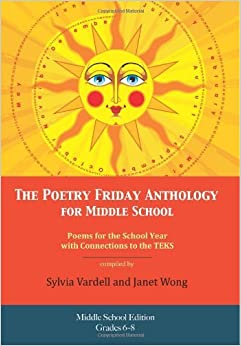 The Poetry Friday Anthology for Middle School (grades 6-8), Texas TEKS