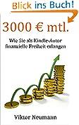 3000 EURO mtl. – Als Kindle-Autor finanz. Freiheit erlangen