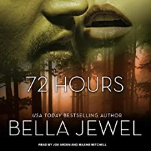 72 Hours Audiobook by Bella Jewel Narrated by Joe Arden, Maxine Mitchell