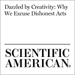 Dazzled by Creativity: Why We Excuse Dishonest Acts | Francesca Gino