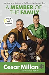 A Member of the Family- Cesar Millans Guide to a Lifetime of Fulfillment with Your Dog