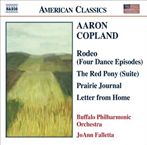 Rodeo (Four Dance Episodes) / The Red Pony (Suite) / Prairie Journal / Letter from Home