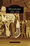 img - for Hanford:: 1900-2000 (Images of America) book / textbook / text book