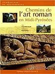 Chemins de l'art roman en Midi-Pyr�n�es