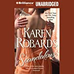 Scandalous (       UNABRIDGED) by Karen Robards Narrated by Justine Eyre