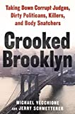 img - for Crooked Brooklyn: Taking Down Corrupt Judges, Dirty Politicians, Killers, and Body Snatchers by Vecchione, Michael, Schmetterer, Jerry (November 17, 2015) Hardcover book / textbook / text book