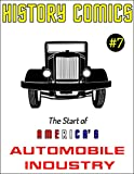 img - for HISTORY COMICS: Issue #7 - The Start of America's Automobile Industry book / textbook / text book