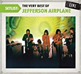 Setlist: The Very Best of Jefferson Airplane Live by Jefferson Airplane [Music CD]