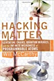 img - for Hacking Matter: Invisble Clothes, Levitating Chairs, And The Ultimate Killer App book / textbook / text book