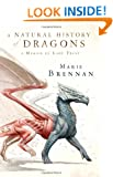 A Natural History of Dragons: A Memoir by Lady Trent