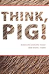 Think, Pig!: Beckett at the Limit of...