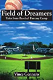 Field of Dreamers: Tales from Baseball Fantasy Camp