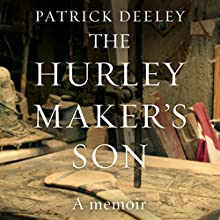 The Hurley Maker's Son Audiobook by Patrick Deeley Narrated by Gerry O'Brien