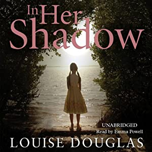 In Her Shadow | [Louise Douglas]